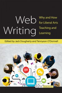 cover of Web Writing: Why and How for Liberal Arts Teaching and Learning